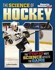 The Science of Hockey: The Top Ten Ways Science Affects the Game by Matt Chandler (Hardback, 2016)