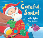 Careful, Santa! by Julie Sykes (Hardback, 2002)