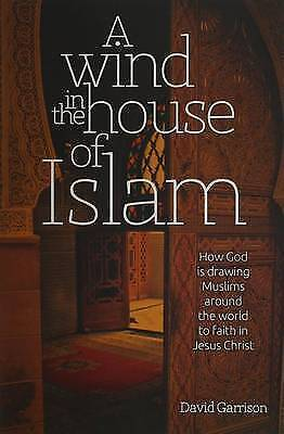 1 of 1 - A Wind in the House of Islam: How God Is Drawing Muslims Around the World to Fai