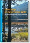 Unterwegs im Bayerischen Wald von Martin A. Klaus (2013, Taschenbuch)