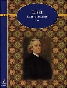 Liszt - Liteanie de Marie - <span itemprop='availableAtOrFrom'>Kumhausen, Deutschland</span> - Liszt - Liteanie de Marie - Kumhausen, Deutschland