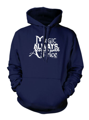 Magic Always Comes With A Price Hoodie Sweatshirt