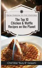 From Harlem to the Universe the Top 10 Chicken and Waffle Recipes on the...
