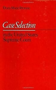 Case-Selection-in-the-United-States-Supreme-Court-by-Provine-Doris-Marie