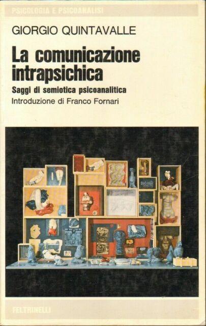 LA COMUNICAZIONE INTRAPSICHICA di Giorgio Quintavalle 1° ed. Feltrinelli