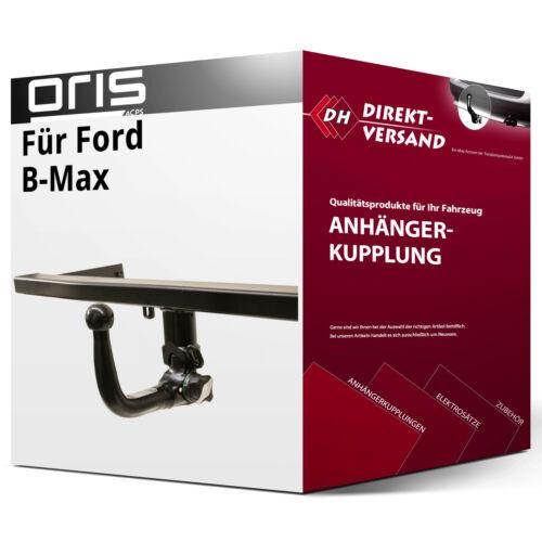 Oris Für Ford B-Max Typ JK Anhängerkupplung vertikal abnehmbar neu