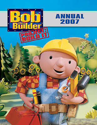 """""""AS NEW"""" Various, Bob the Builder Annual 2007, Hardcover Book"""