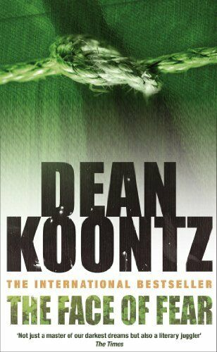 The Face of Fear By  Dean Koontz. 9780747232964