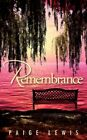 Remembrance 9781425997175 by Paige Lewis Paperback