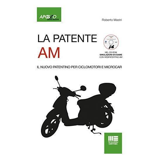 9788891620422 La patente AM. Il nuovo patentino per ciclomotori. Con CD-ROM - Ro