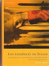 LOS ESPAÑOLES DE STALIN - DANIEL ARASA - BELACQUA EDICIONES - TAPA DURA - 2005