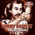 Ringling Ringling Radio Broadcast by Jimmy Buffett (CD, Apr-2016, Laser Media)