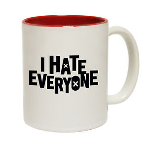 a37dcb09bdb Funny Mugs - I Hate Everyone - Offensive Adult Humour Rude Cheeky ...