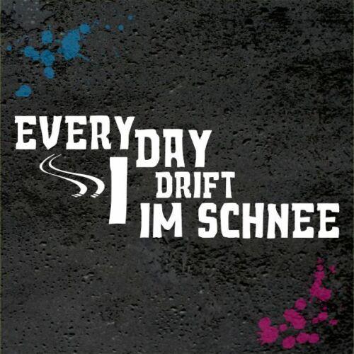 every day i drift im schnee Aufkleber snow winterauto sticker jdm rwd oem  WI007