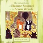 Adventures of Eleanor Squirrel in The Acorn Woods 9781434394057 Paperback