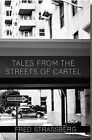 Tales from the Streets of Cartel by Fred Strassberg (Paperback, 2015)