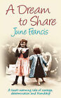A Dream to Share by June Francis (Paperback, 2006)