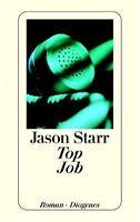 Top Job. von Jason Starr -- Diogenes, gebunden, HC