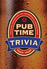 Pub Time Trivia : Amazing Inventory of Incredible Knowledge by Christopher Lagerstrom and Jill Oldham (2013, Hardcover)