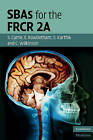 SBAs for the FRCR 2a: No. 2a by Emma Rowbotham, Christopher Wilkinson, Shishir Karthik, Stuart Currie (Paperback, 2010)