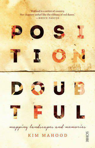 Position Doubtful: mapping landscapes and memories by Mahood, Kim, NEW Book, FRE
