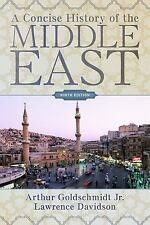 A Concise History of the Middle East by Arthur, Jr. Goldschmidt and Lawrence Davidson (2009, Paperback)
