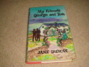 Jane-Duncan-MY-FRIENDS-GEORGE-AND-TOM-1st-ed-Hardback-ex-library-1976-Macmillan