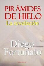 Pirámides de Hielo-La Revelación by Diego Fortunato (2015, Paperback)