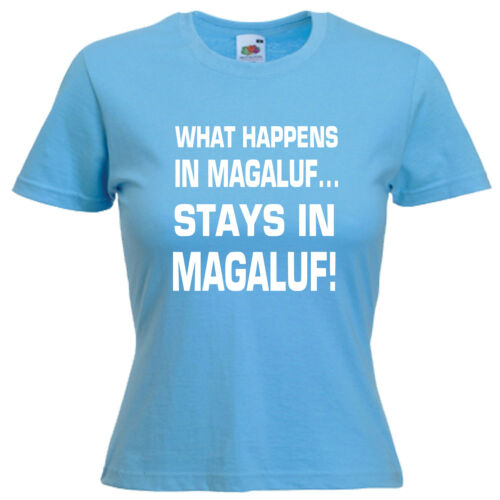 What Happens Magaluf Ladies Lady Fit T Shirt 13 Colours Size 6-16