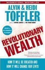 Revolutionary Wealth: How it Will be Created and How it Will Change Our Lives by Alvin Toffler, Heidi Toffler (Paperback, 2007)
