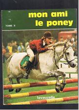 MON AMI LE PONEY TOME 2 TINEKE BARTELS-DEVRIES LAVAUZELLE 1980 cheval equitation