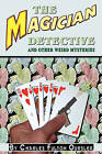 The Magician Detective: And Other Weird Mysteries by Fulton Oursler (Paperback / softback, 2010)