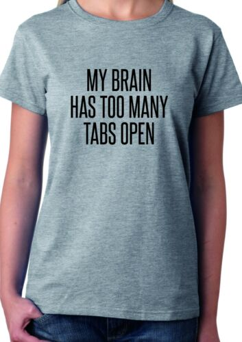 My Brain has Too Many Tabs open T-shirt Slogan Funny swag Fun Uni Student