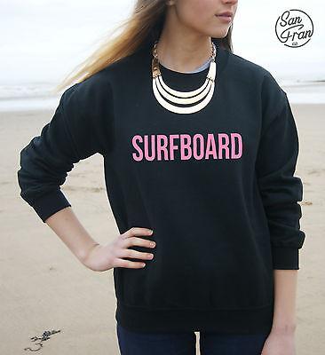 * SURFBOARD Jumper Sweater Sweatshirt Top Flawless Drunk in Love *