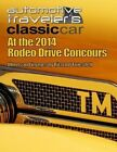 Automotive Traveler's Classic Car: At the 2014 Rodeo Drive Concours by Richard Truesdell (Paperback / softback, 2014)