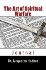 The Art of Spiritual Warfare: Journal by Jacquelyn Hadnot (Paperback / softback, 2012)