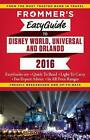 Frommer's Easyguide to Disney World, Universal and Orlando: 2016 by Jason Cochran (Paperback, 2015)