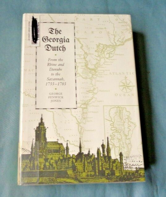The Georgia Dutch : From the Rhine and Danube to the Savannah, 1733-1783 by...
