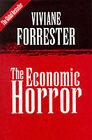 The Economic Horror by Viviane Forrester (Paperback, 1999)