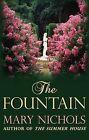 The Fountain by Mary Nichols (Hardback, 2010)