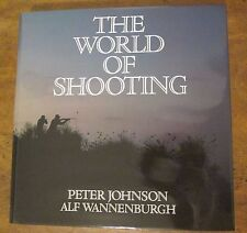 THE WORLD OF SHOOTING By Peter Johnson Alf Wannenburgh 1987 Signed Limited Ed