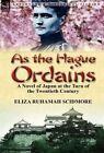 As the Hague Ordains: A Novel of Japan at the Turn of the Twentieth Century by Eliza Ruhamah Scidmore (Hardback, 2012)