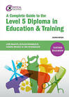 A Complete Guide to the Level 5 Diploma in Education and Training by Lynn Machin, Tina Richardson, Sandra Murray, Duncan Hindmarch (Paperback, 2016)