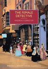 The Female Detective: The Original Lady Detective, 1864 by Andrew Forrester (Paperback, 2014)
