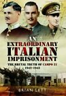 An Extraordinary Italian Imprisonment: The Brutal Truth of Campo 21, 1942-3 by Brian Lett (Hardback, 2014)