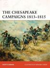 The Chesapeake Campaigns 1813-15: Middle ground of the War of 1812 by Scott S. Sheads (Paperback, 2014)