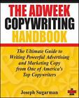 The Adweek Copywriting Handbook : The Ultimate Guide to Writing Powerful Advertising and Marketing Copy from One of America's Top Copywriters by Joseph Sugarman (2006, Paperback)