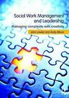 Social Work Management and Leadership: Managing Complexity with Creativity by John Lawler, Andy Bilson (Paperback, 2009)
