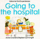Usborne First Experiences Going To The Hospital by Usborne Publishing Ltd (Paperback, 1992)