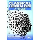 Classical Liberalism - A Primer by Eamonn Butler (Paperback, 2015)
